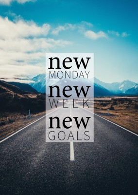 NEW MONDAY NEW WEEK NEW GOALS