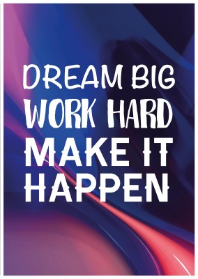 Spruch Dream big make it happen