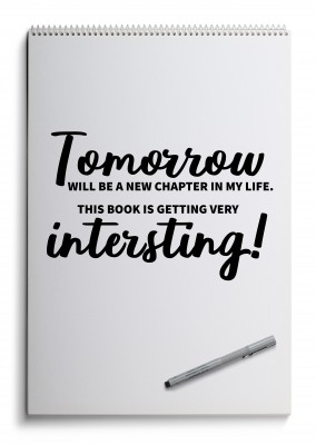 TOMORROW WILL BE A NEW CHAPTER IN MY LIFE. THIS BOOK IST GETTING VERY INTERESTING