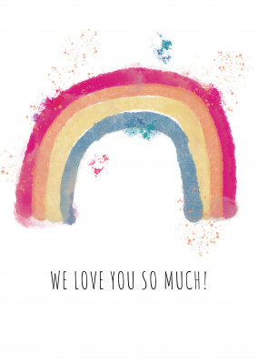 We love you so much