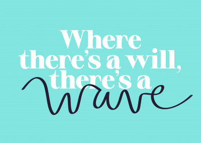 Where there's a will, there's a wave