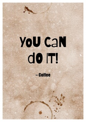 YOU CAN DO IT! coffee postcard quote