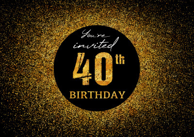 You're invited 40th Birthday