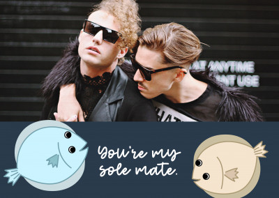 You're my sole mate