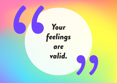Your feelings are valid - Pride Cards
