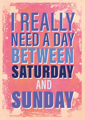 Vintage Spruch Postkarte: I really need a day between Saturday and Sunday