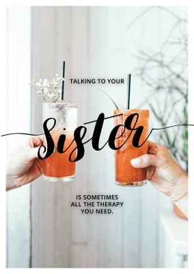 Talking to your sister is sometimes all the therapy you need quote photo smoothie