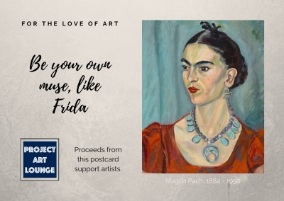 Postkarte Project Art Lounge For the Love of Art Be your own Muse like Frida