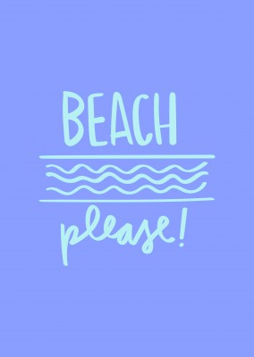 Beach, please!