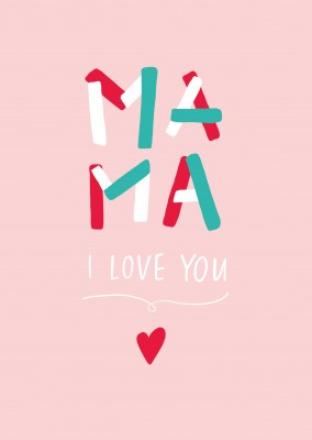 Mama I love you, handwritten text on a pink background