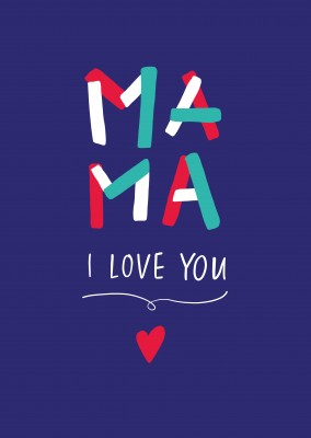 Mama I love you, handwritten text on a blue background