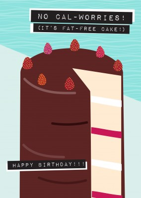 No cal-worries! It's fat free cake. Happy birthday!