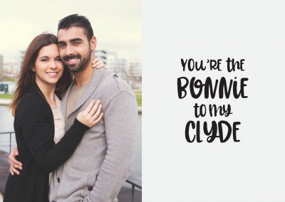 You're the Bonnie to my Clyde