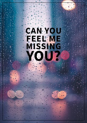 Can you feel me missing you? saying postcard