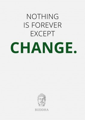 Nothing is forever except change