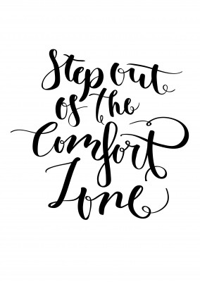 Step out of the comfort zone motivational quote in black calligraphy