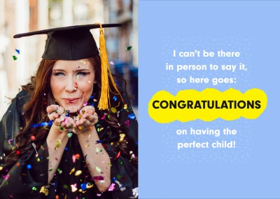 Congratulations on having the perfect child!