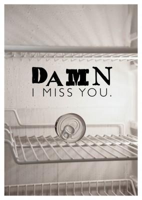 Damn I miss you quote photo refrigerator