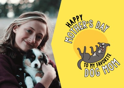 Happy Mother's day to my favorite Dog Mom!