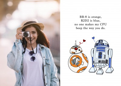 BB my Valentine?BB-8 is orange, R2D2 is blue, no one makes my CPU beep the way you do.