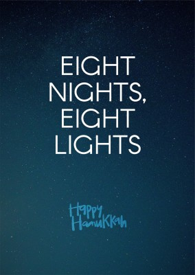 Eight nights, eight lights.Happy Hanukkah!