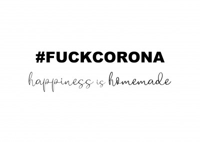 #fuckcorona happiness is homemade