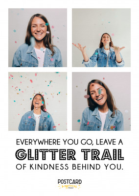 Everywhere you go, leave a glitter trail of kindness behind you quote