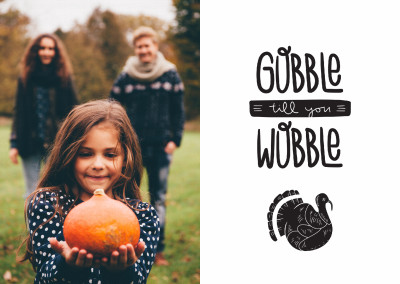 Gobble till you wobble. Texto preto sobre fundo branco