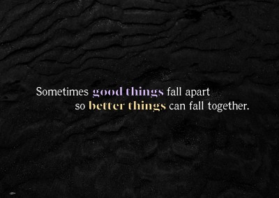 Spruch good things fall apart so better things can fall together
