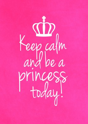 greeting card qoute keep calm and be a princess today with crown