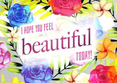 grusskarte mit blumen illustration und spruch i hope you feel beautiful today