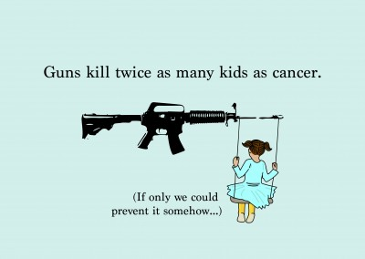 Guns kill twice as many kids as cancer.
