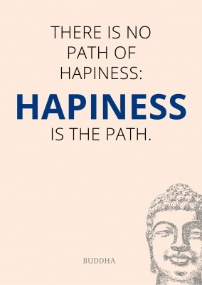 Happiness is the path