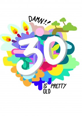 bunte Karte 30. Geburtstag 30 is pretty old