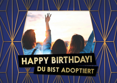Happy Birthday! Du bist Adoptiert!