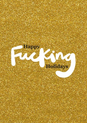 Happy Fucking Holidays on golden glitter background