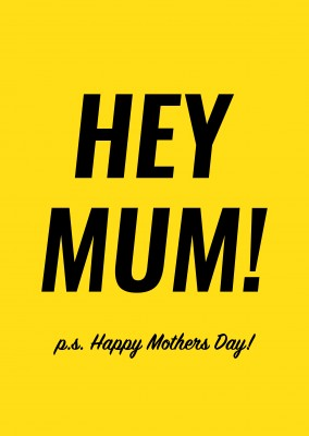 Hey Mum! Happy Mothers Day!