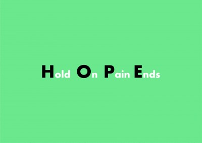HOPE. Hold On Pain Ends