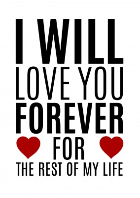 Message I will love you forever, for the rest of my life with red hearts