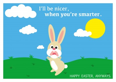 Osterhase auf Wiese mit lustigem Spruch: nicer when you're smarter