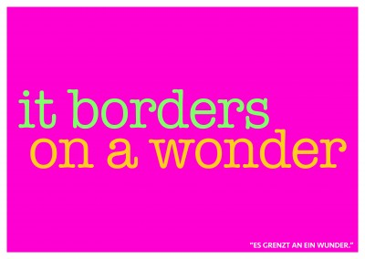 Lustiger Denglisch Spruch it borders on a wonder in Neonfarben