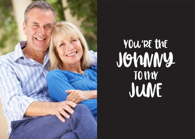 You're the Johnny to my June