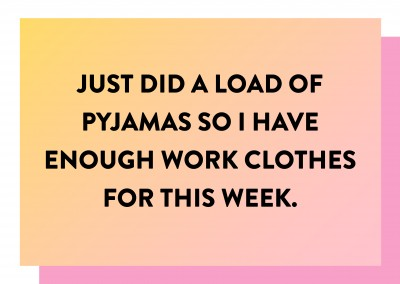 Just did a load of Pyjamas