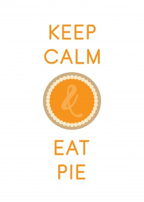 Keep Calm & Eat Pie