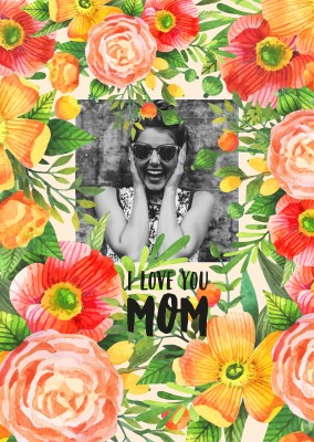 Template with flowers saying I love you mom