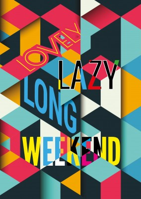 Quote: Lovely lazy long weekend