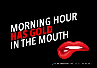 Morning hour has gold in the mouth denglisch postkarte spruch lustig