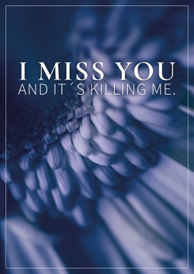 I miss you and it's killing me saying postcard