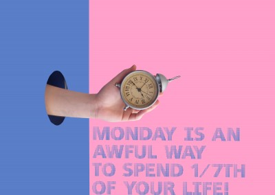 monday is an awful way of spending one seventh of your life