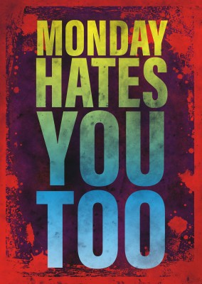 Vintage quote card: Monday hates you, too